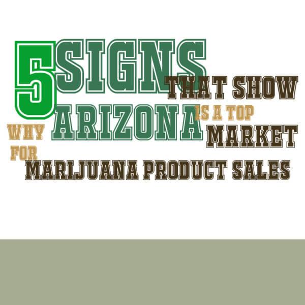 Arizona Top Market Marijuana Product Sales