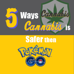 5 Ways Cannabis is Safer than Pokemon Go