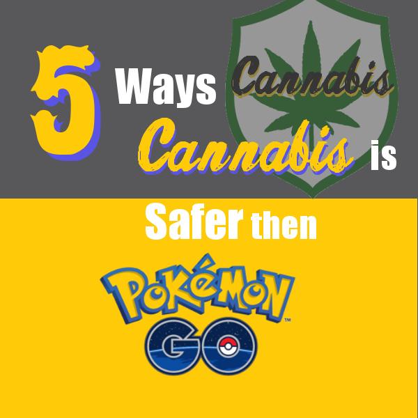 5 Ways Cannabis is Safer than Pokemon Go