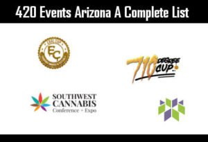 420 Events Arizona a Complete List with Comparison